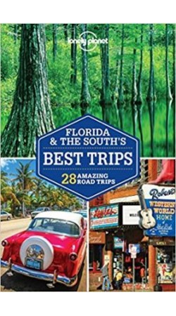 Florida & The South's Best Trips Lonely Planet