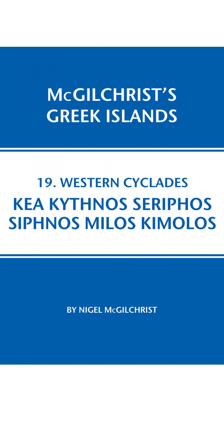 19. Western Cyclades: Kea, Kythnos, Seriphos, Siphnos, Milos, Kimolos - McGilchrist's Greek Islands