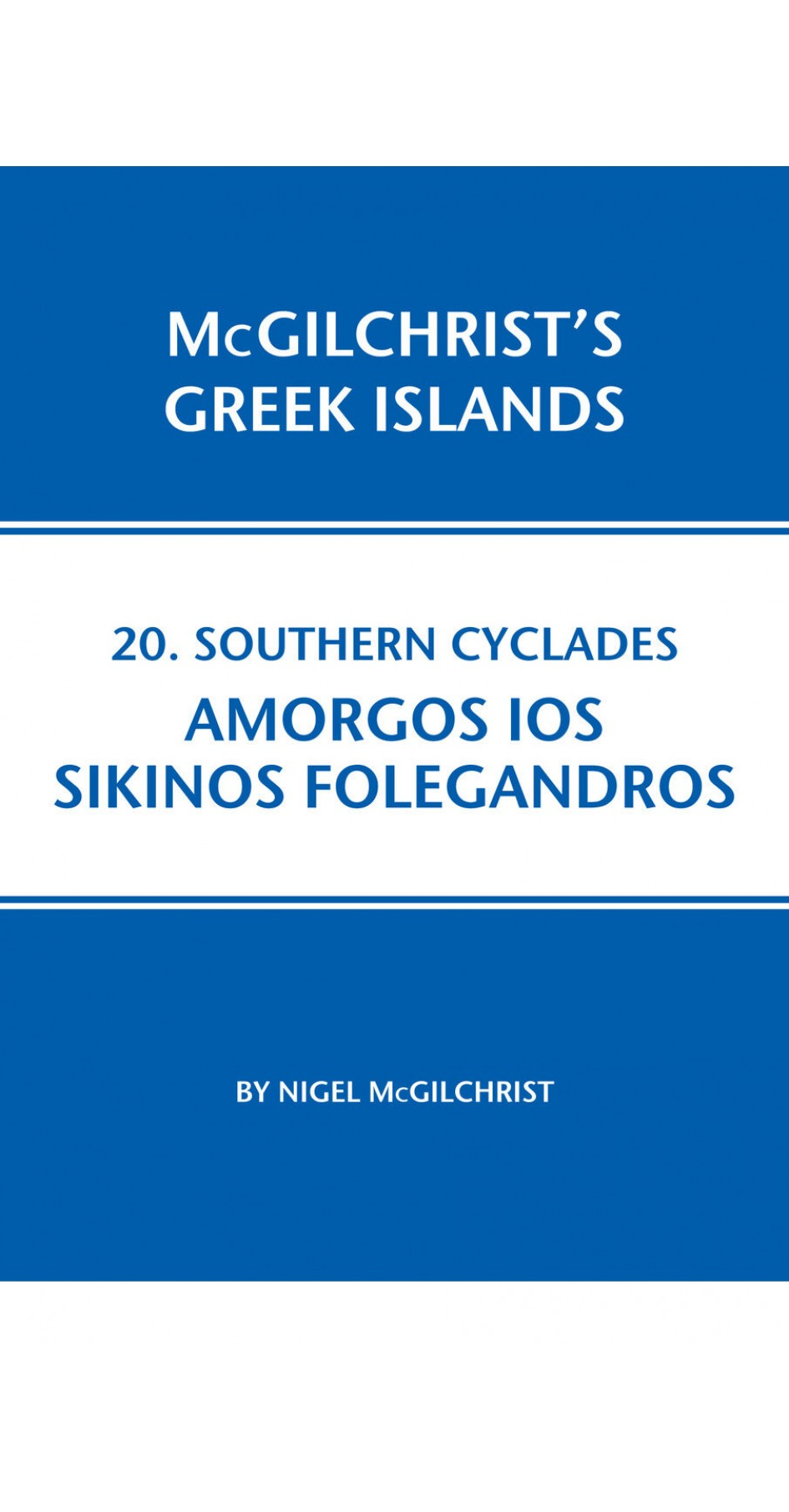 20. Southern Cyclades: Amorgos, Ios, Sikinos, Folegandros - McGilchrist's Greek Islands